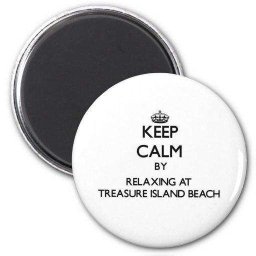Keep calm by relaxing at Treasure Island Beach Flo Fridge Magnet