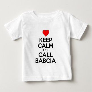 Keep Calm Call Babcia Baby T-Shirt
