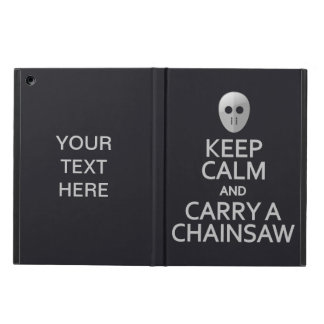 Keep Calm & Carry a Chainsaw custom cases