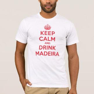 Keep Calm Drink Madeira T-Shirt