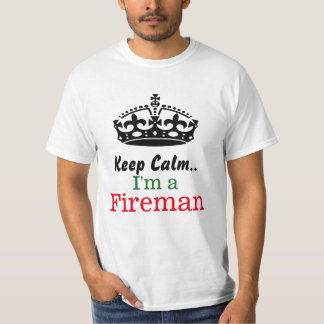 Keep calm..I'm a fireman Tee Shirt