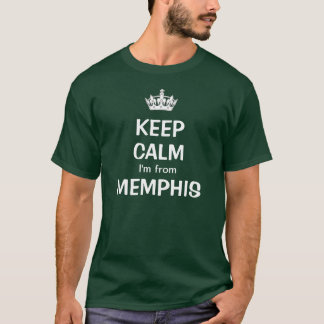 Keep calm I'm from Memphis T-Shirt