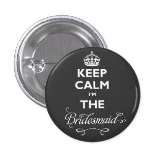 Keep Calm I'm The Bridesmaid Cute Wedding Name Tag Buttons