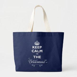 Keep Calm I'm The Bridesmaid Cute Wedding Tote Bag