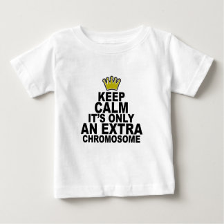 Keep calm it's only an extra chromosome Shirts.png Baby T-Shirt