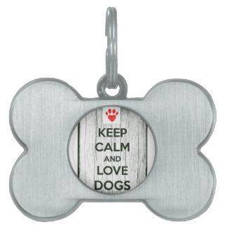 Keep Calm & Love Dogs Pet Tag