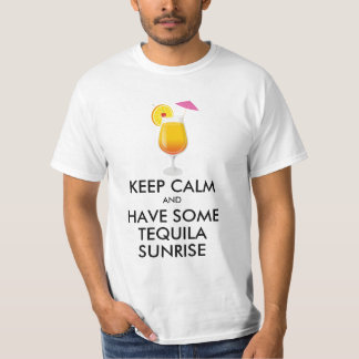 Keep Calm - Tequila Sunrise T-shirts