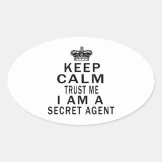 Keep Calm Trust Me I Am A Secret agent Oval Sticker