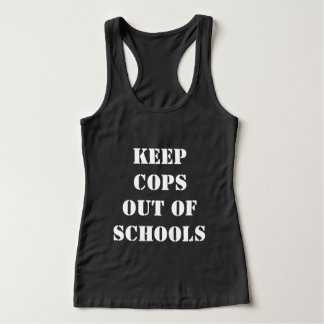 KEEP COPS OUT OF SCHOOLS SINGLET