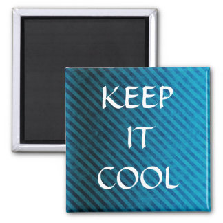 , KEEP IT COOL SQUARE MAGNET