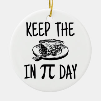 Keep The Pie in Pi Day Christmas Ornament