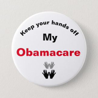 Keep Your Hands Off My Obamacare Button