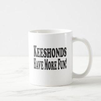 Keeshonds Have More Fun! Coffee Mug