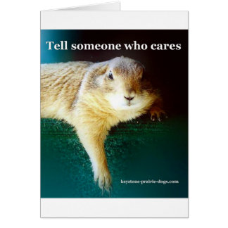 Keystone Prairie Dogs tell someone who cares Greeting Card