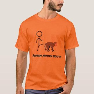 Kick butt! T-Shirt