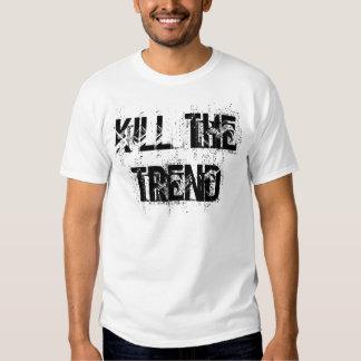 Kill The Trend T Shirt