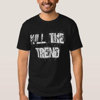 Kill The Trend Tee Shirts