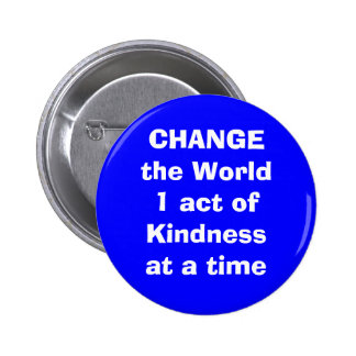 kind pinback button