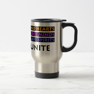 Kind Hearts, Fierce Minds, Brave Spirits Unite Travel Mug