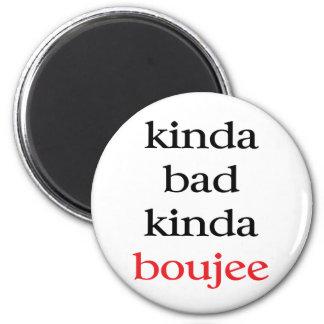 Kinda Boujee 6 Cm Round Magnet