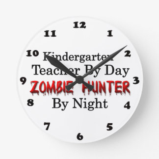 Kindergarten Teacher/Zombie Hunter Round Clock