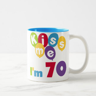 Kiss Me I'm 70 Birthday T-shirts and Gifts Two-Tone Coffee Mug