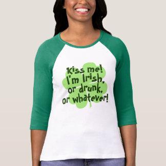 Kiss me I'm Irish Drunk Whatever T Shirts