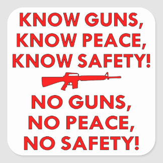 Know Guns Peace Safety, No Guns Peace Safety Square Sticker
