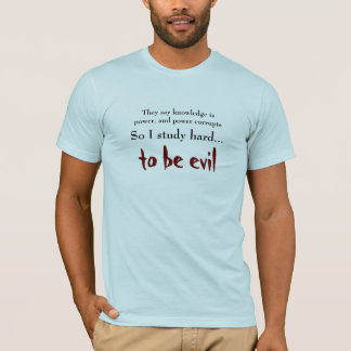 Knowledge for Evil T-Shirt