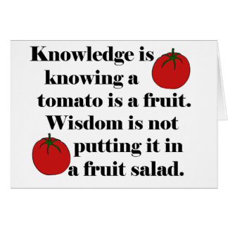 Knowledge is knowing a tomato is a fruit. greeting card
