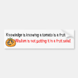 knowledge is knowing tomato is a fruit car bumper sticker