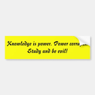 Knowledge is power car bumper sticker
