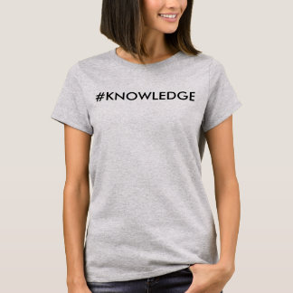 #Knowledge T-Shirt