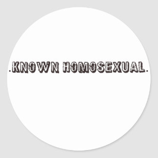 Known Homosexual Classic Round Sticker