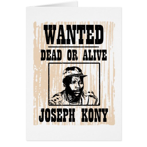 Kony 2012 Joseph Kony Wanted Poster Greeting Cards