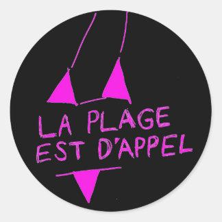La Plage Est D'appel Classic Round Sticker