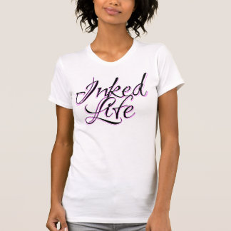 Ladies Inked Life With Black Lettering And A Pink  T-Shirt