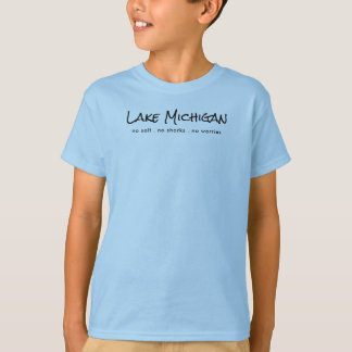 Lake Michigan - humour T-Shirt