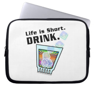 LAPTOP SLEEVE, Life is Short. DRINK.