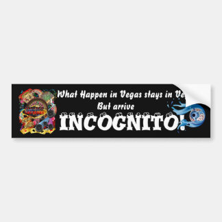 Las Vegas Event so go Incognito See Notes Bumper Sticker