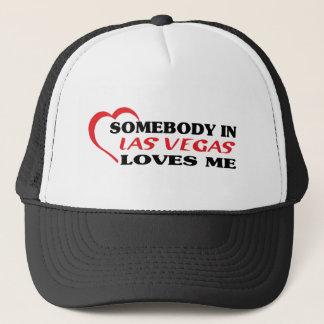 LAS VEGASaSomebody in Las Vegas loves me t shirt Trucker Hat