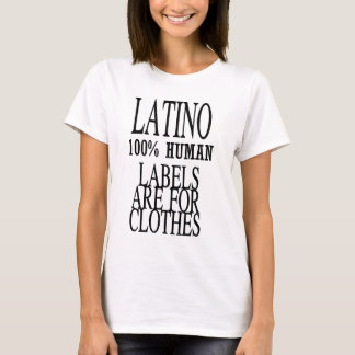 Latino, labels are for clothes T-Shirt