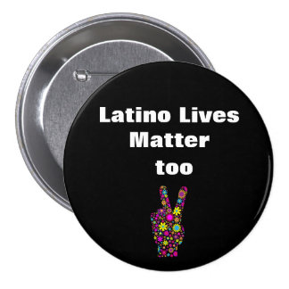 Latino Lives Matter Too Hand Peace Sign Button
