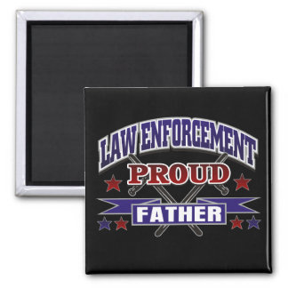 Law Enforcement Proud Father Refrigerator Magnet