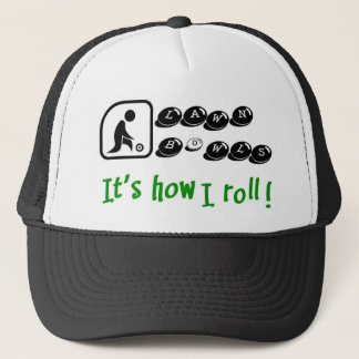 Lawn Bowls -It's How I Roll Trucker Hat