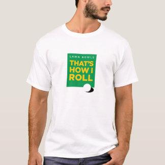 """Lawn Bowls – That's How I Roll"" – Light (Men's) T-Shirt"