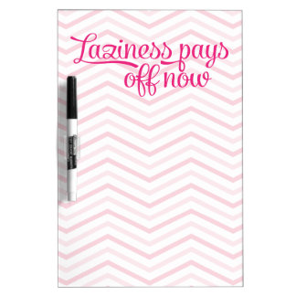 Laziness Pays Off Now Pink Dry-Erase Whiteboard