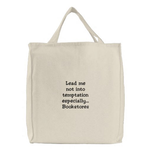Lead Me Not Into Temptation - Bookstores Embroidered Bags