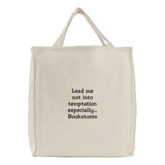 Lead Me Not Into Temptation - Bookstores Embroidered Tote Bag