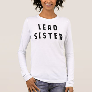 Lead Sister Long Sleeve T-Shirt